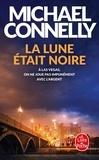 Michael Connelly - La lune était noire.