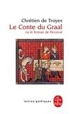 Chrétien de Troyes - Le Conte du Graal.