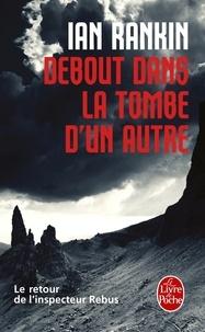 Ian Rankin - Debout dans la tombe d'un autre.