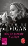 Delphine de Vigan - Rien ne s'oppose à la nuit.
