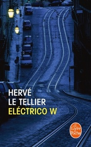 Hervé Le Tellier - Eléctrico W.