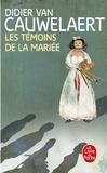 Didier Van Cauwelaert - Les Témoins de la mariée.