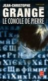 Jean-Christophe Grangé - Le Concile de pierre.