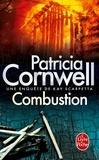 Patricia Cornwell - Combustion - Une enquête de Kay Scarpetta.