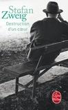 Stefan Zweig - Destruction d'un coeur.