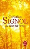 Christian Signol - Au coeur des forêts.