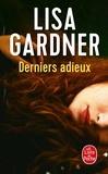 Lisa Gardner - Derniers adieux.