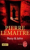 Pierre Lemaitre - Rosy & John.