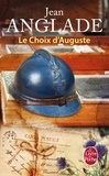 Jean Anglade - Le choix d'Auguste.