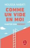 """Moussa Nabati - """"Comme un vide en moi"""" - Habiter son présent."""
