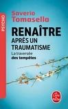 Saverio Tomasella - Renaître après un traumatisme - La traversée des tempêtes.