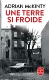 Adrian McKinty - Une terre si froide.