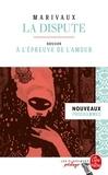 Pierre de Marivaux - La Dispute (Édition pédagogique) - Dossier thématique : La Dispute à l'épreuve de l'amour.