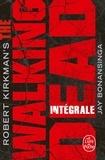 Robert Kirkman et Jay Bonansinga - The Walking Dead - Edition intégrale.