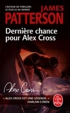 James Patterson - Dernière chance pour Alex Cross.