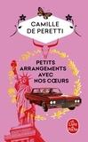 Camille de Peretti - Petits arrangements avec nos coeurs.