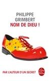 Philippe Grimbert - Nom de Dieu !.
