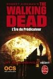 Robert Kirkman et Jay-R Bonansinga - Walking Dead Tome 5 : L'ère du prédicateur.
