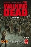 Robert Kirkman et Jay Bonansinga - Walking Dead Tome 6 : Invasion.