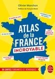 Olivier Marchon - L'Atlas de la France incroyable.
