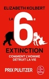Elizabeth Kolbert - La sixième extinction - Comment l'homme détruit la vie.