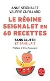 Anne Seignalet et Valérie Cupillard - Le régime Seignalet en 60 recettes - Sans gluten et sans lait.