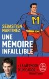 Sébastien Martinez - Une mémoire infaillible.