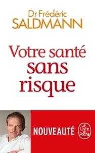 Frédéric Saldmann - Votre santé sans risque.