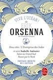 Erik Orsenna - Vive l'océan ! - Deux étés ; L'entreprise des Indes ; Salut au Grand Sud ; Passer par le Nord - La nouvelle route maritime.
