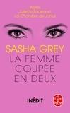 Sasha Grey - La Femme coupée en deux (Juliette Society, Tome 3).