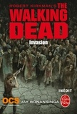 Robert Kirkman et Jay Bonansinga - Invasion (The Walking Dead, Tome 6).
