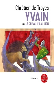 Chrétien de Troyes - Yvain ou le chevalier au lion.