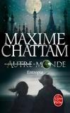 Maxime Chattam - Autre-Monde Tome 4 : Entropia.