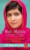 Malala Yousafzai - Moi, Malala, je lutte pour l'éducation et je résiste aux talibans.
