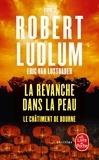 Eric Van Lustbader et Robert Ludlum - La revanche dans la peau - Le châtiment de Bourne.