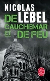 Nicolas Lebel - De cauchemar et de feu.