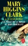 Mary Higgins Clark et Alafair Burke - Le piège de la belle au bois dormant.