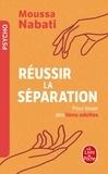 Moussa Nabati - Réussir la séparation - Pour tisser des liens adultes.