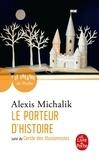 Alexis Michalik - Le porteur d'histoire - Suivi du Cercle des illusionnistes.