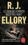 R. J. Ellory - Le jour où Kennedy n'est pas mort.