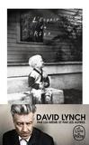 David Lynch et Kristine McKenna - L'espace du rêve.