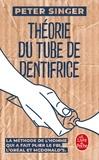 Peter Singer - Théorie du tube de dentifrice.