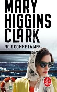 Mary Higgins Clark - Noir comme la mer.