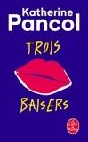 Katherine Pancol - Trois baisers.