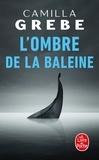 Camilla Grebe - L'ombre de la baleine.