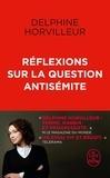 Delphine Horvilleur - Réflexions sur la question antisémite.