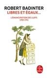 Robert Badinter - Libres et égaux... - L'émancipation des Juifs (1789-1791).