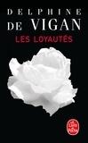 Delphine de Vigan - Les Loyautés.