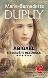 Marie-Bernadette Dupuy - Abigaël, messagère des anges Tome 6 : .