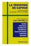 Tony Anatrella - La tentation de Capoue - Anthropologie du mariage et de la filiation.